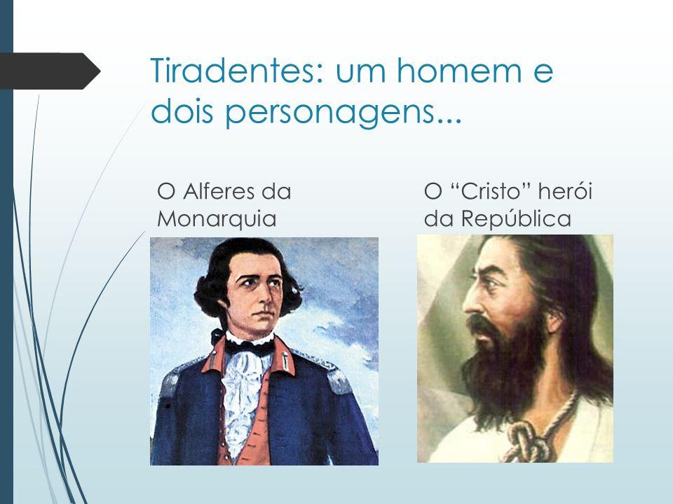 Tiradentes: um homem e dois personagens...
