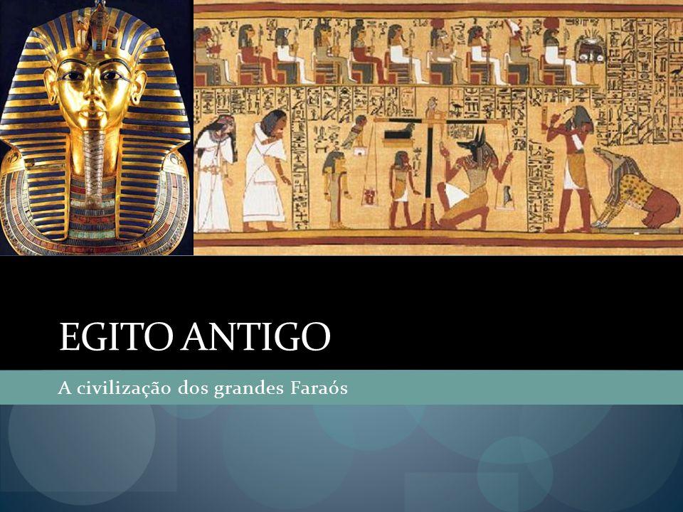 Egito antigo A civilização dos grandes Faraós