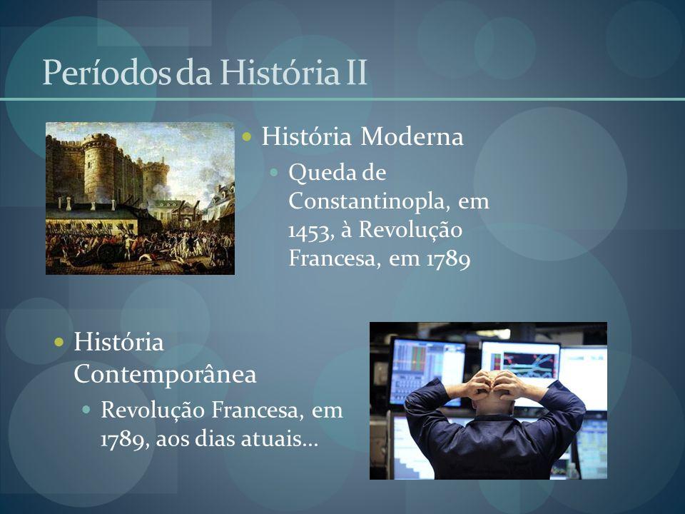 Períodos da História II