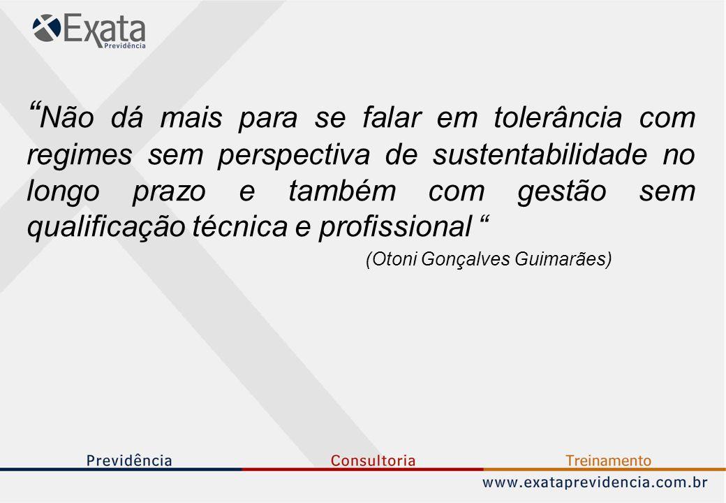 Não dá mais para se falar em tolerância com regimes sem perspectiva de sustentabilidade no longo prazo e também com gestão sem qualificação técnica e profissional