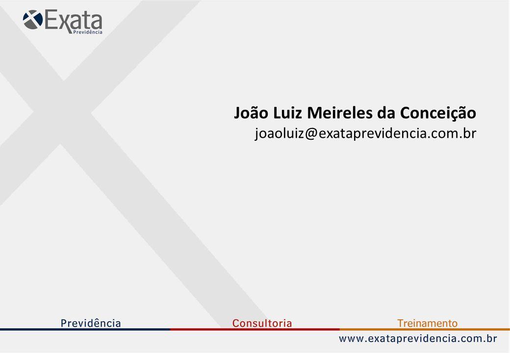 João Luiz Meireles da Conceição joaoluiz@exataprevidencia.com.br