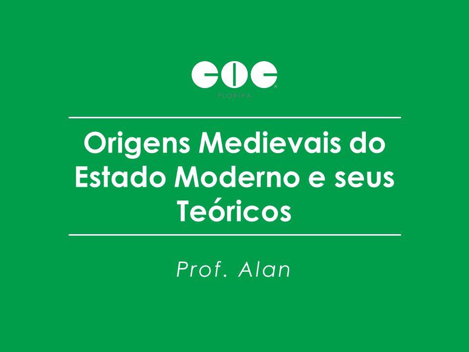 Origens Medievais do Estado Moderno e seus Teóricos
