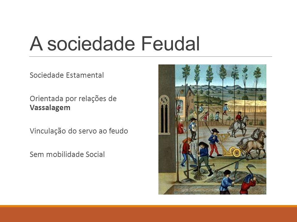 A sociedade Feudal Sociedade Estamental