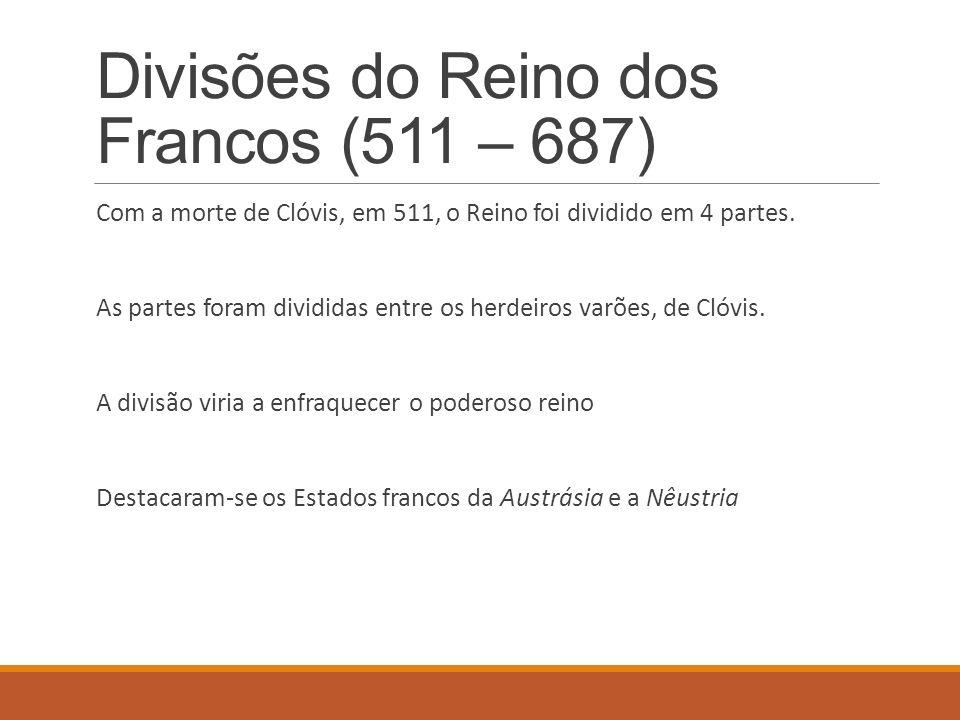 Divisões do Reino dos Francos (511 – 687)