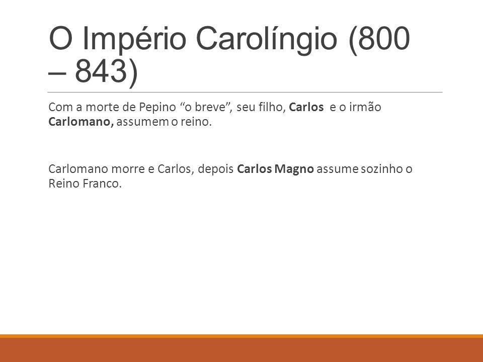 O Império Carolíngio (800 – 843)