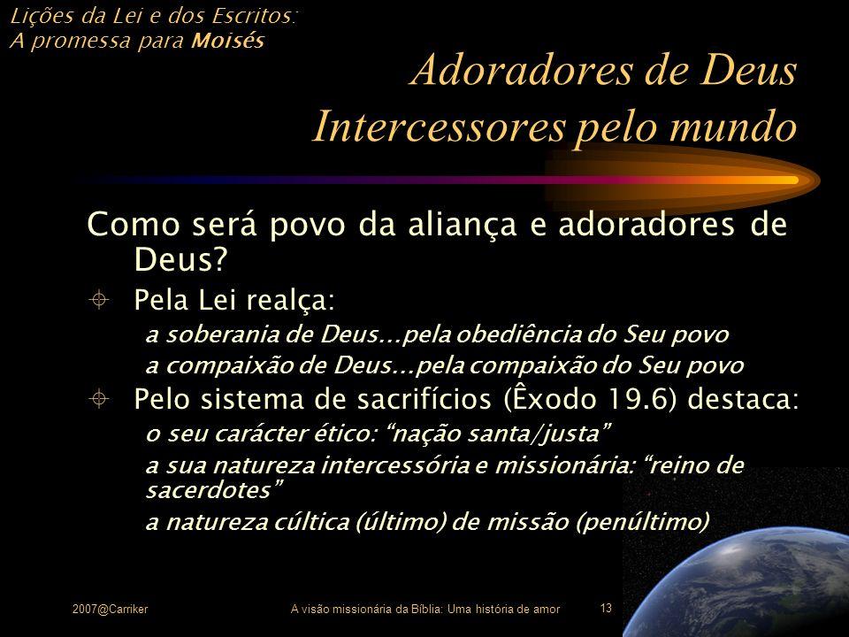Adoradores de Deus Intercessores pelo mundo