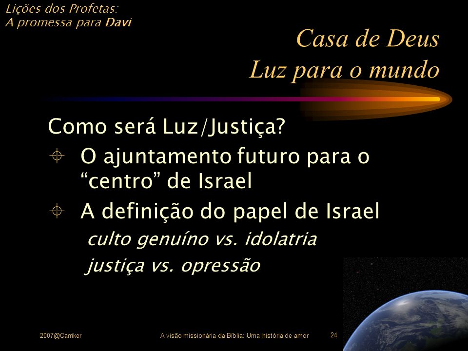 Casa de Deus Luz para o mundo