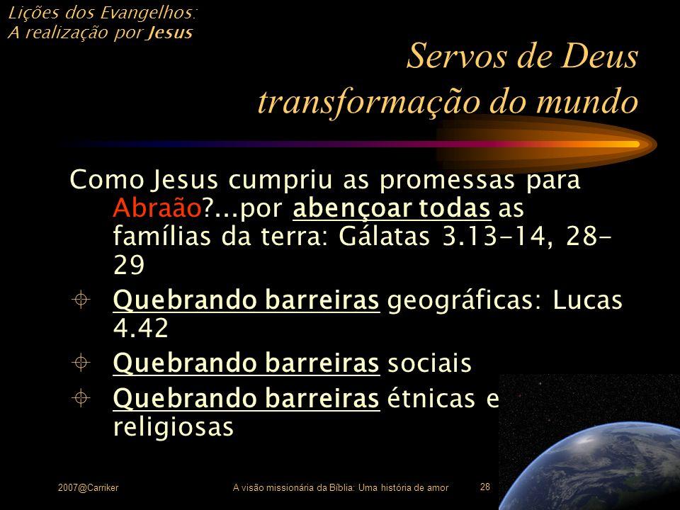 Servos de Deus transformação do mundo