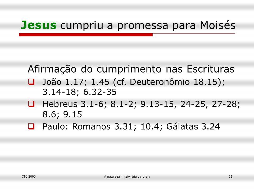 Jesus cumpriu a promessa para Moisés