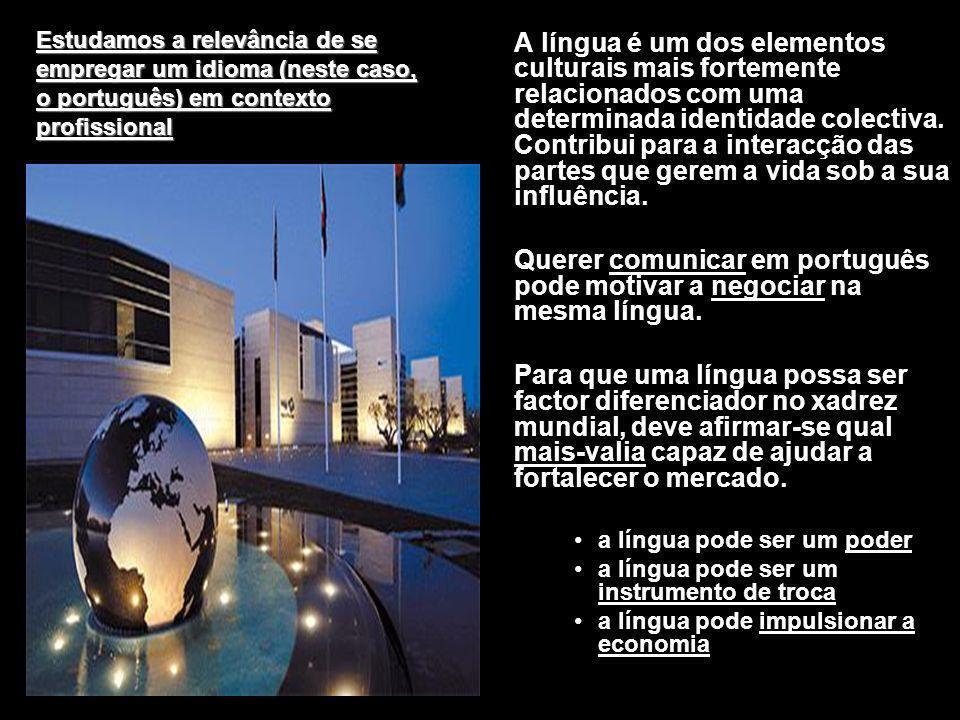 Querer comunicar em português pode motivar a negociar na mesma língua.