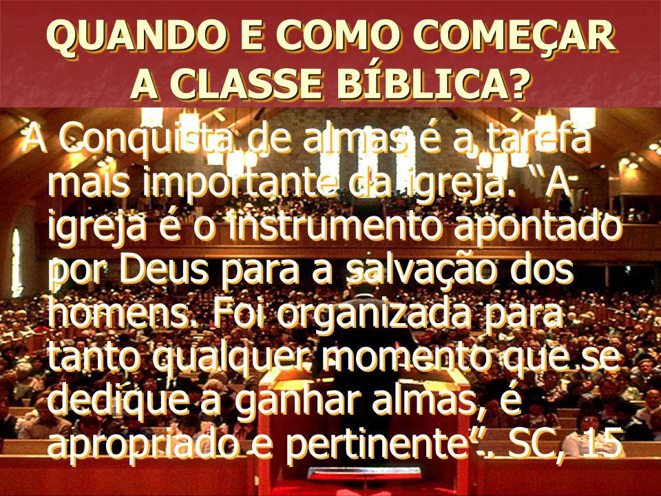 QUANDO E COMO COMEÇAR A CLASSE BÍBLICA