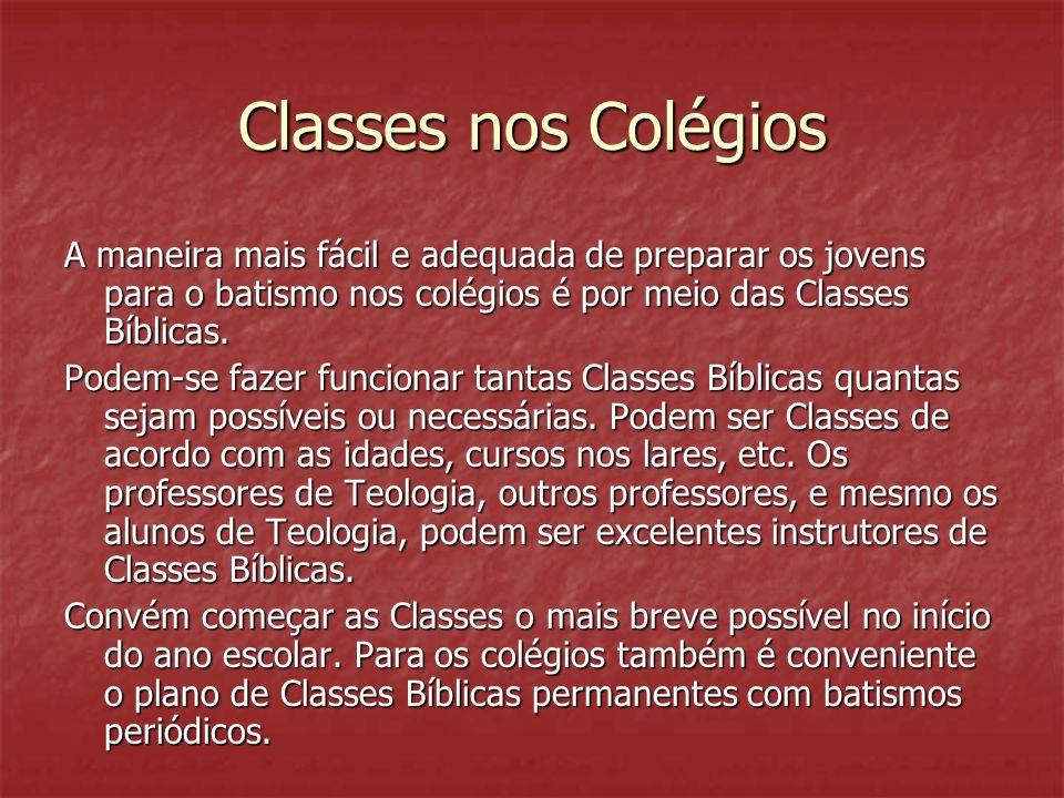 Classes nos Colégios A maneira mais fácil e adequada de preparar os jovens para o batismo nos colégios é por meio das Classes Bíblicas.