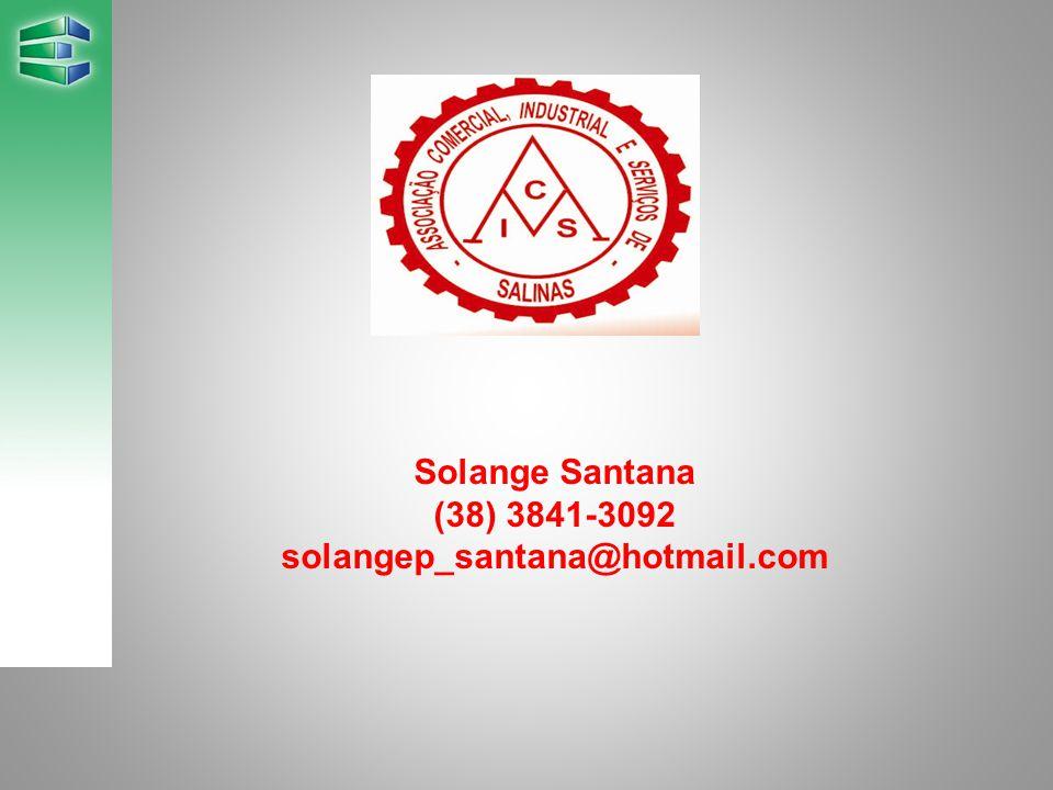 Solange Santana (38) 3841-3092 solangep_santana@hotmail.com