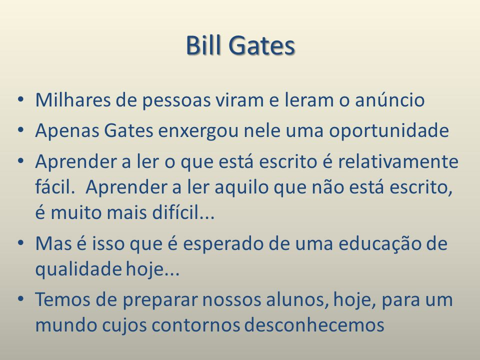 Bill Gates Milhares de pessoas viram e leram o anúncio