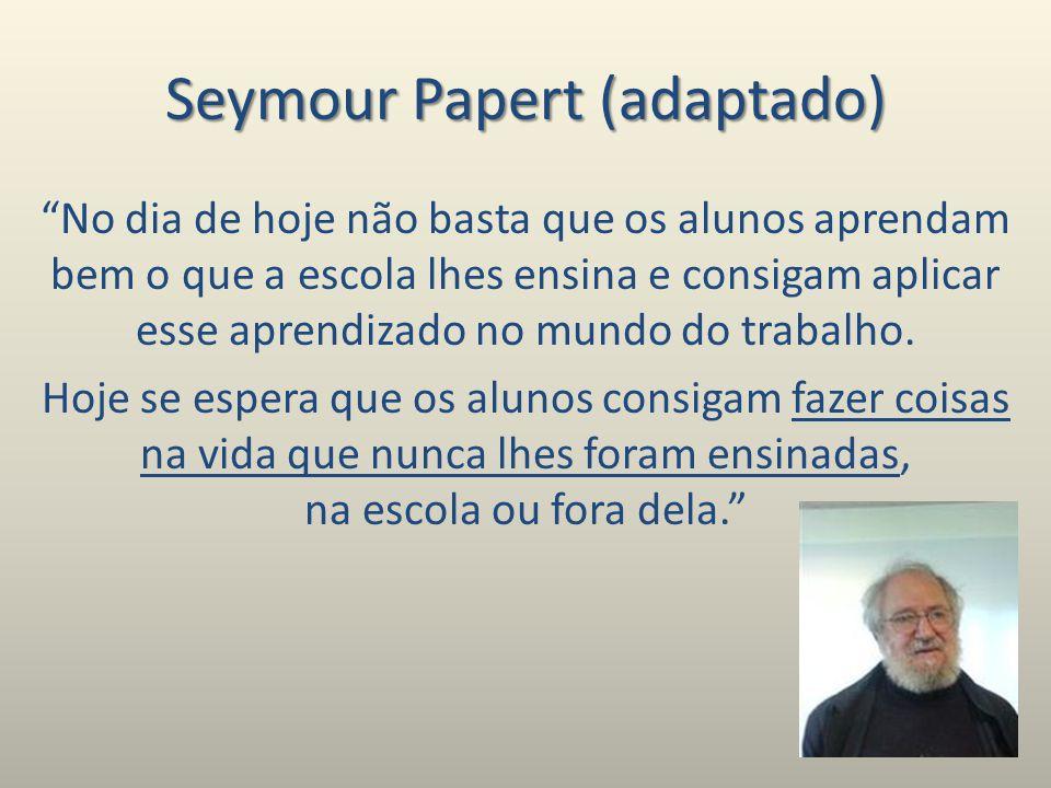 Seymour Papert (adaptado)