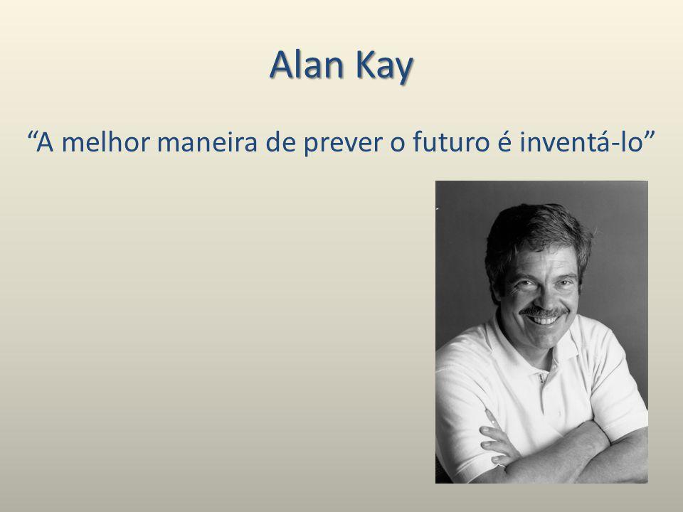 A melhor maneira de prever o futuro é inventá-lo