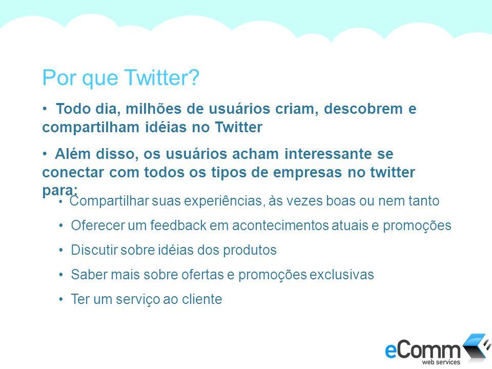 Por que Twitter Todo dia, milhões de usuários criam, descobrem e compartilham idéias no Twitter.