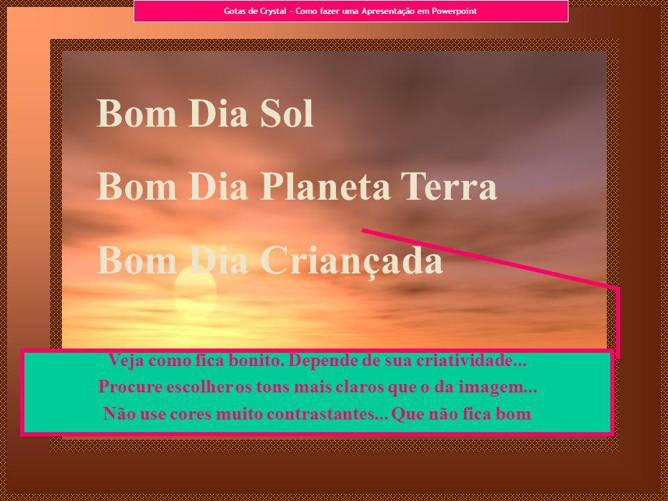 Bom Dia Sol Bom Dia Planeta Terra Bom Dia Criançada