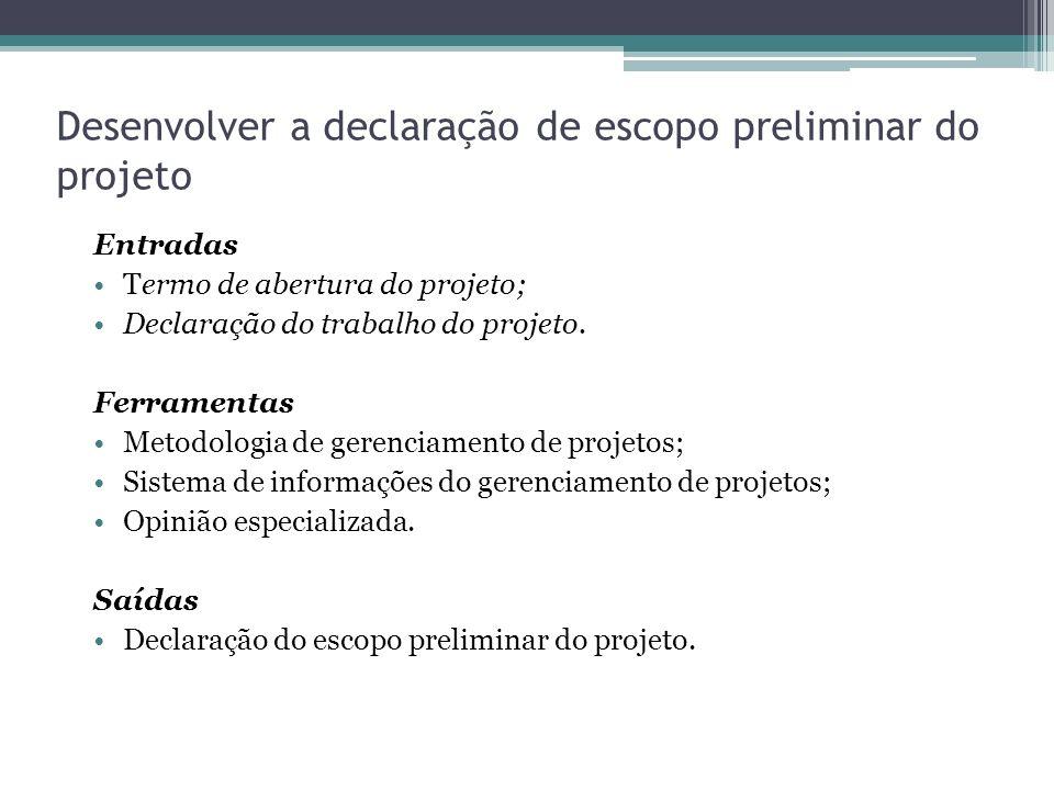 Desenvolver a declaração de escopo preliminar do projeto
