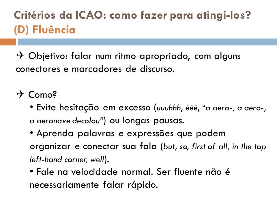 Critérios da ICAO: como fazer para atingi-los (D) Fluência
