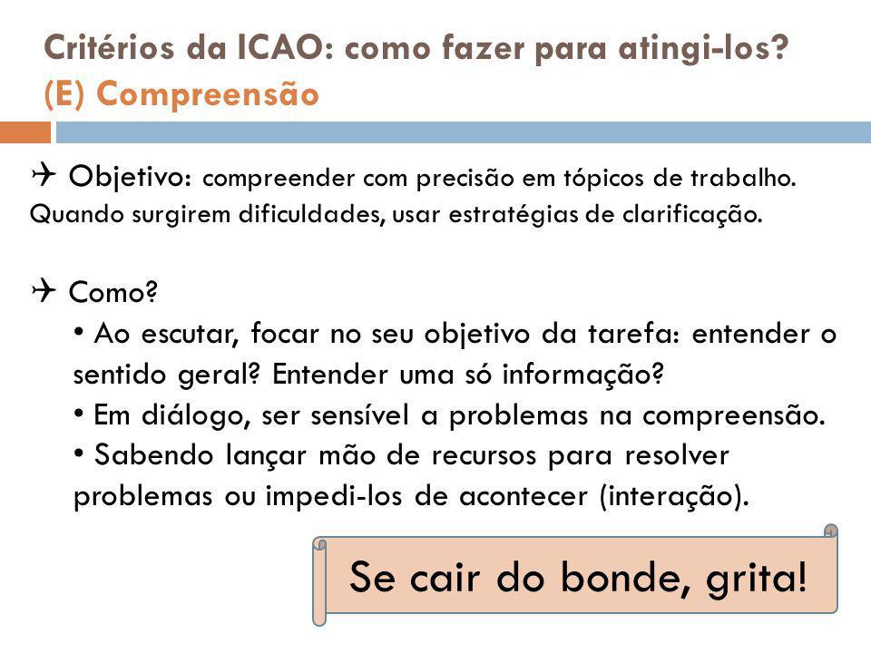 Critérios da ICAO: como fazer para atingi-los (E) Compreensão