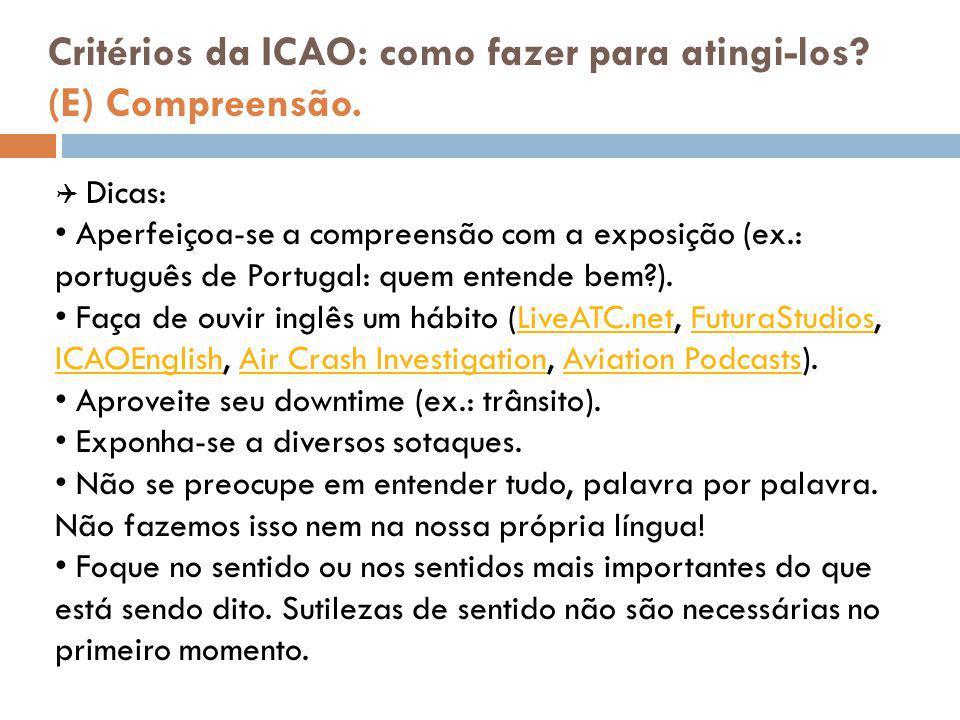 Critérios da ICAO: como fazer para atingi-los (E) Compreensão.