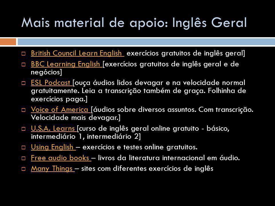 Mais material de apoio: Inglês Geral