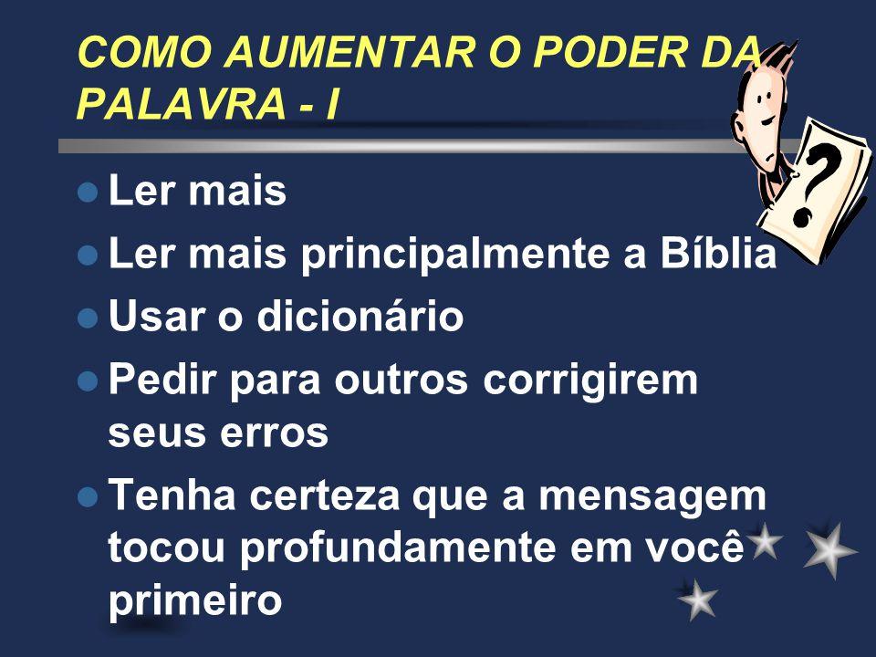 COMO AUMENTAR O PODER DA PALAVRA - I