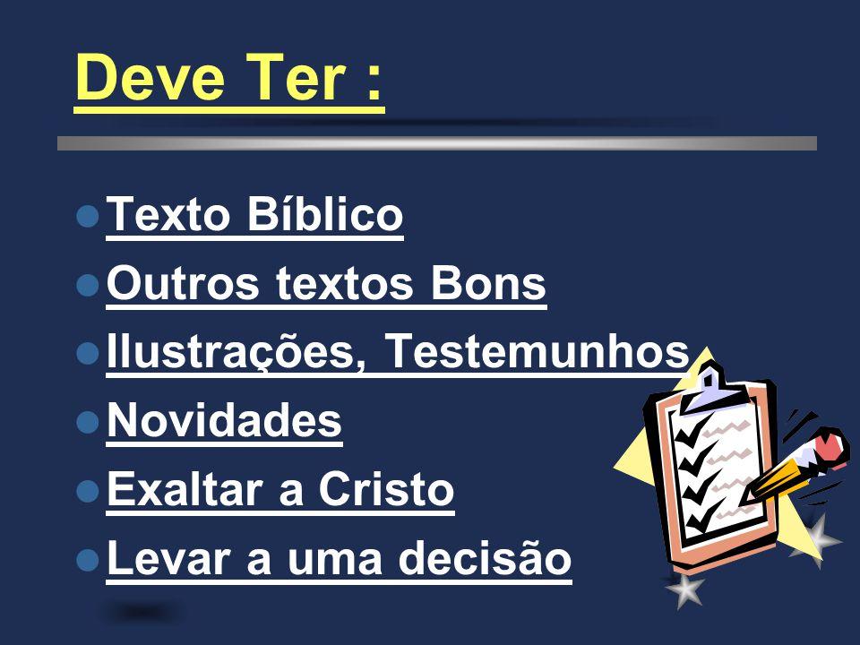 Deve Ter : Texto Bíblico Outros textos Bons Ilustrações, Testemunhos