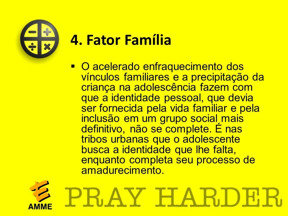 4. Fator Família