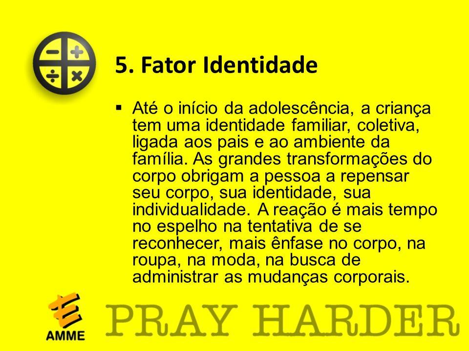 5. Fator Identidade