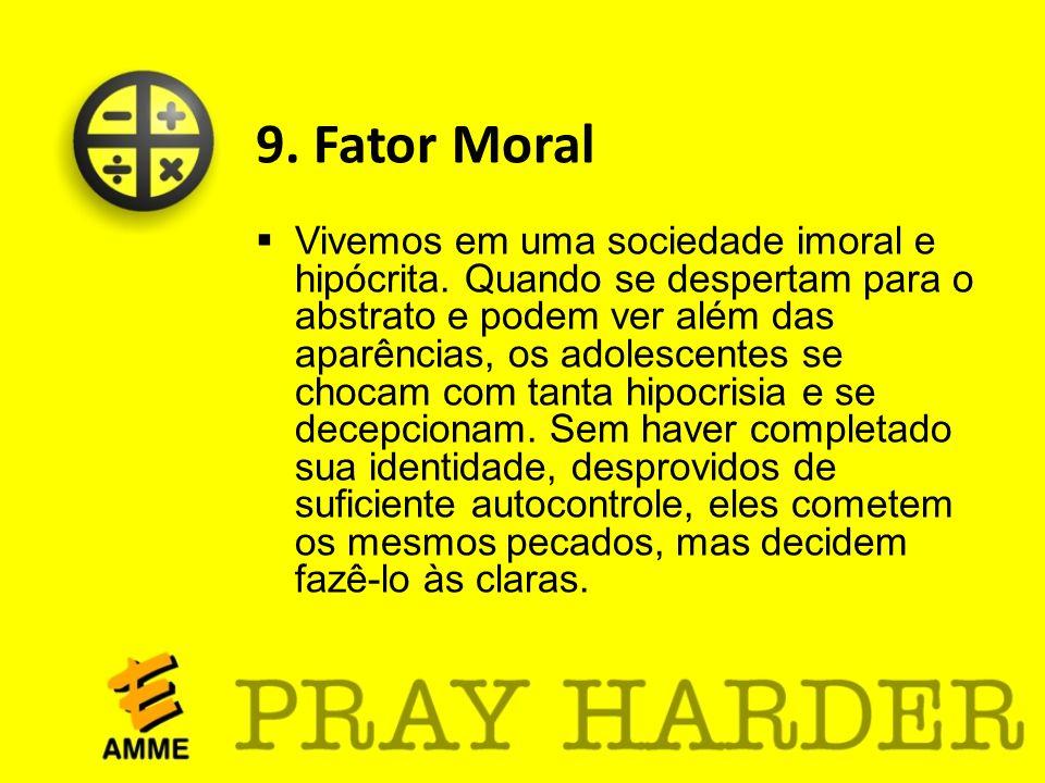 9. Fator Moral