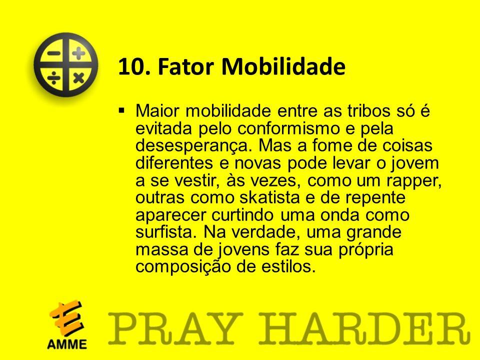 10. Fator Mobilidade