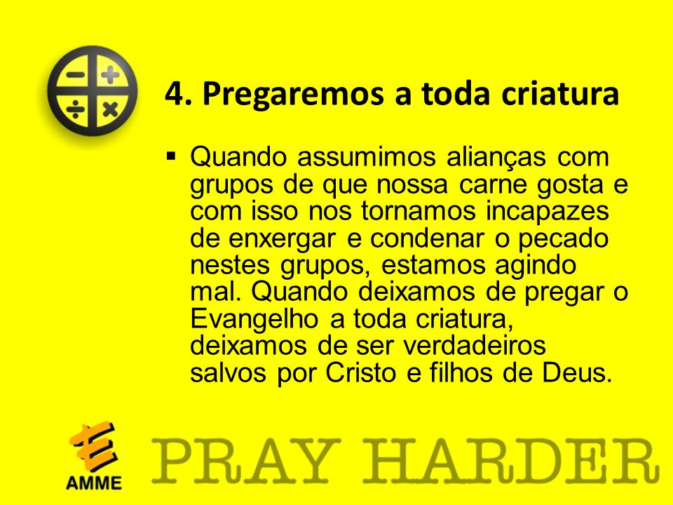 4. Pregaremos a toda criatura