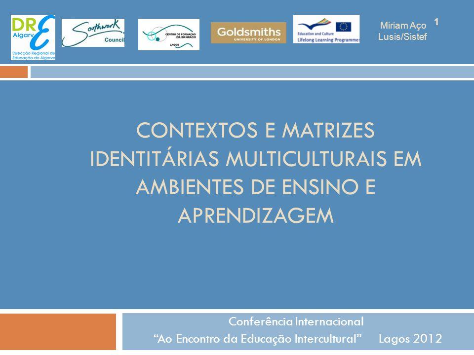Miriam Aço Lusis/Sistef. CONTEXTOS E MATRIZES IDENTITÁRIAS MULTICULTURAIS EM AMBIENTES DE ENSINO E APRENDIZAGEM.