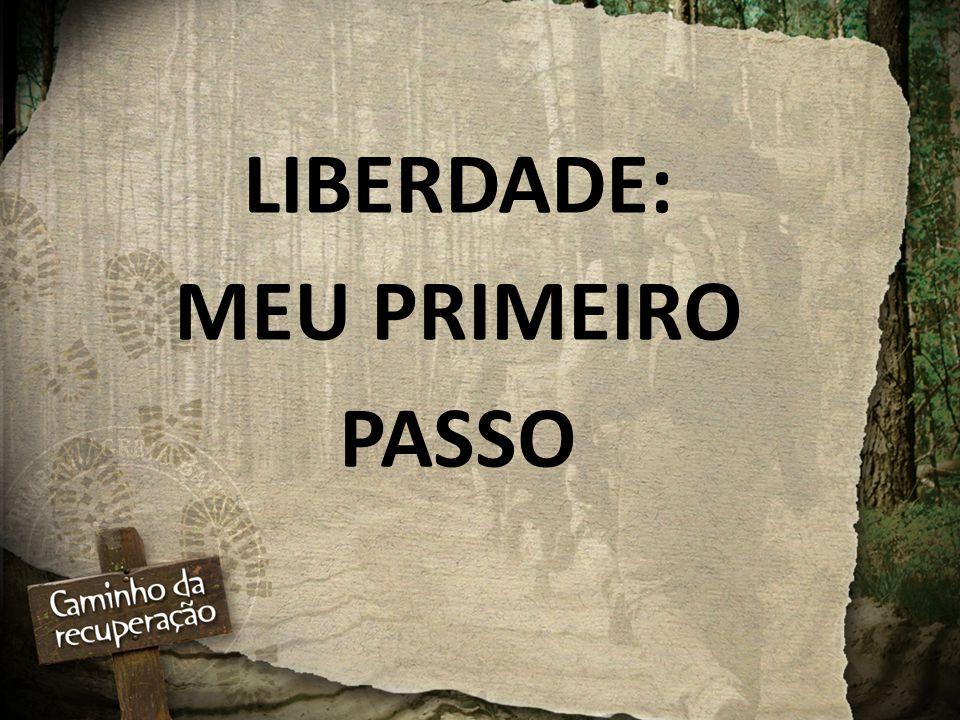 LIBERDADE: MEU PRIMEIRO PASSO
