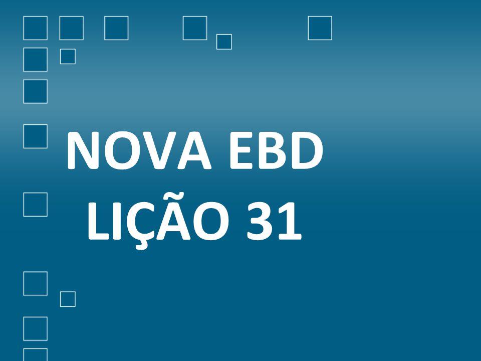 NOVA EBD LIÇÃO 31