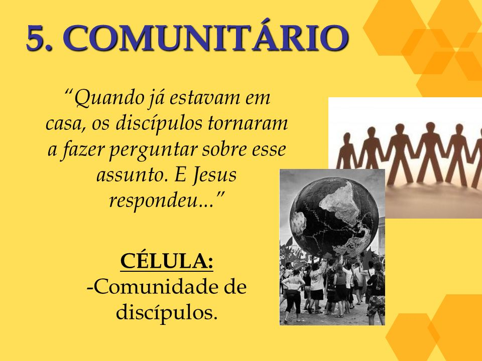 Comunidade de discípulos.