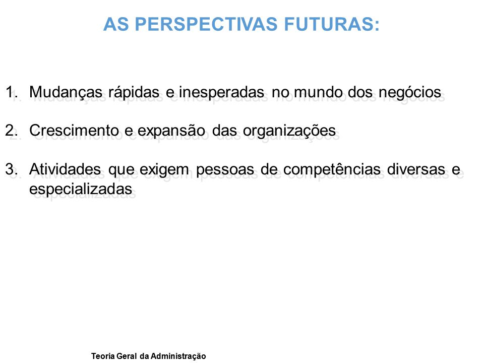 AS PERSPECTIVAS FUTURAS:
