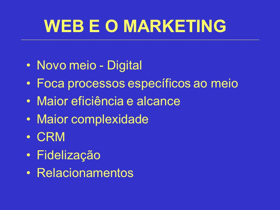 WEB E O MARKETING Novo meio - Digital
