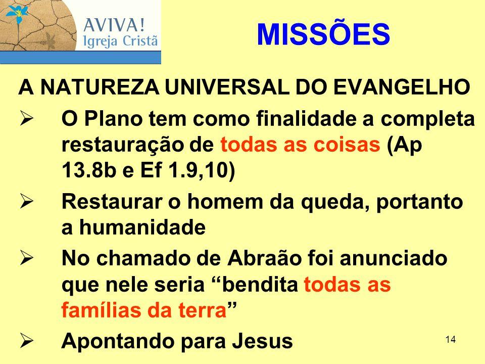MISSÕES A NATUREZA UNIVERSAL DO EVANGELHO
