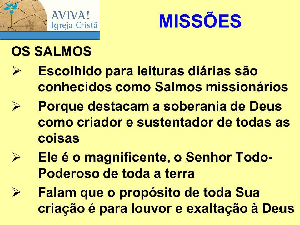 MISSÕES OS SALMOS. Escolhido para leituras diárias são conhecidos como Salmos missionários.