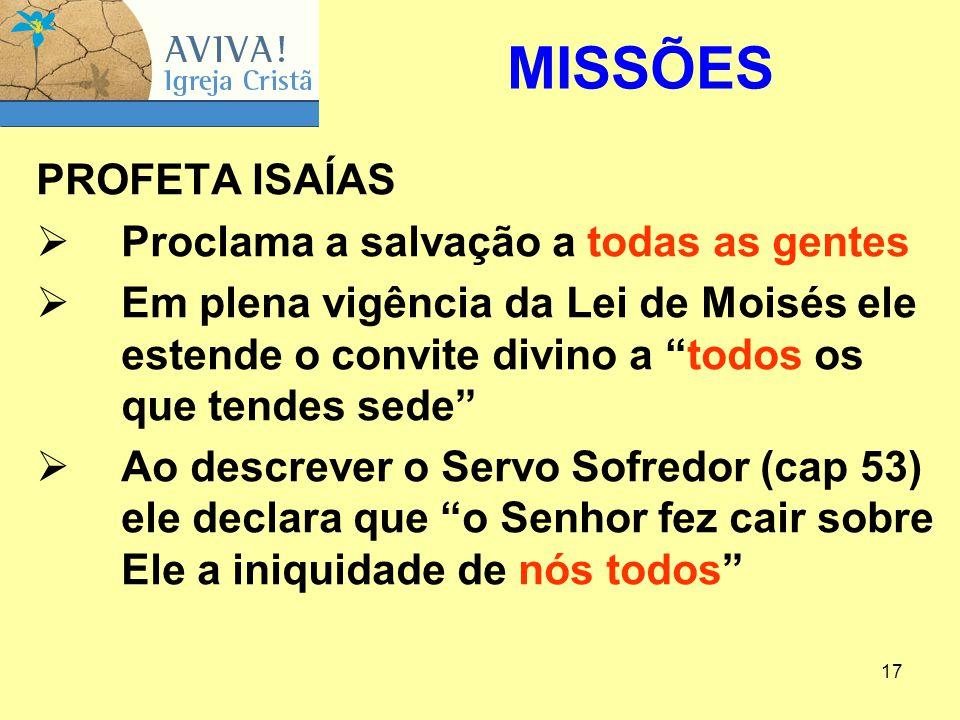 MISSÕES PROFETA ISAÍAS Proclama a salvação a todas as gentes