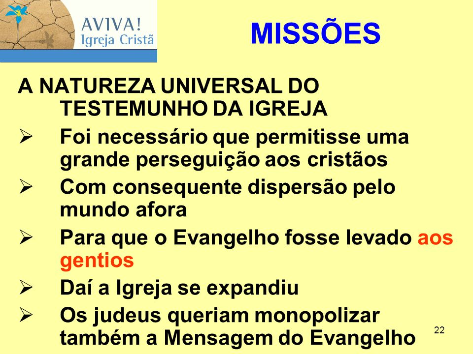 MISSÕES A NATUREZA UNIVERSAL DO TESTEMUNHO DA IGREJA