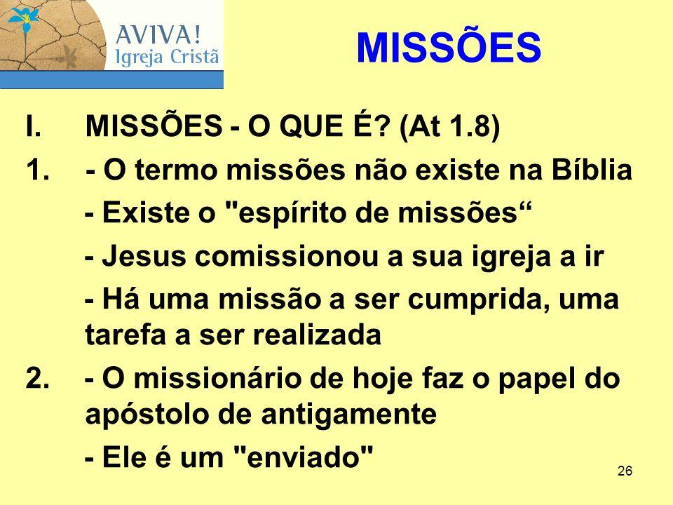 MISSÕES MISSÕES ‑ O QUE É (At 1.8)