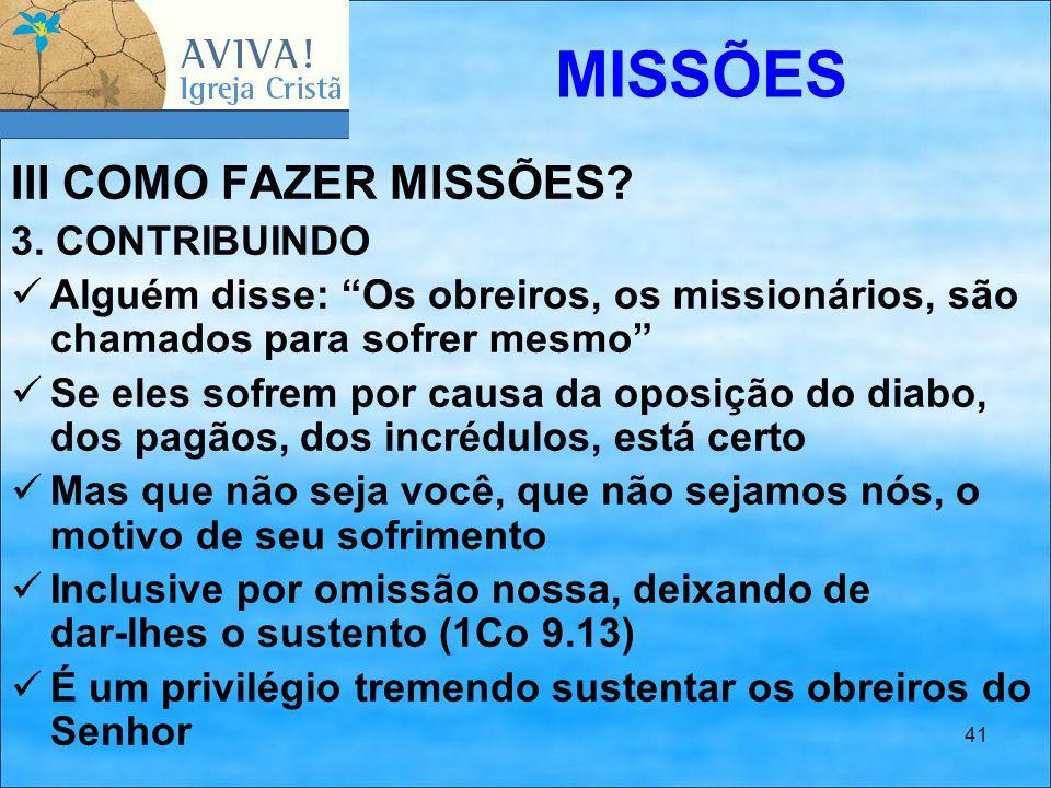 MISSÕES III COMO FAZER MISSÕES 3. CONTRIBUINDO