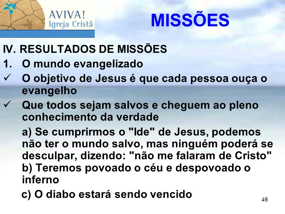 MISSÕES IV. RESULTADOS DE MISSÕES O mundo evangelizado