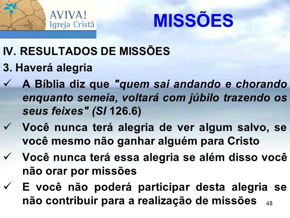 MISSÕES IV. RESULTADOS DE MISSÕES 3. Haverá alegria