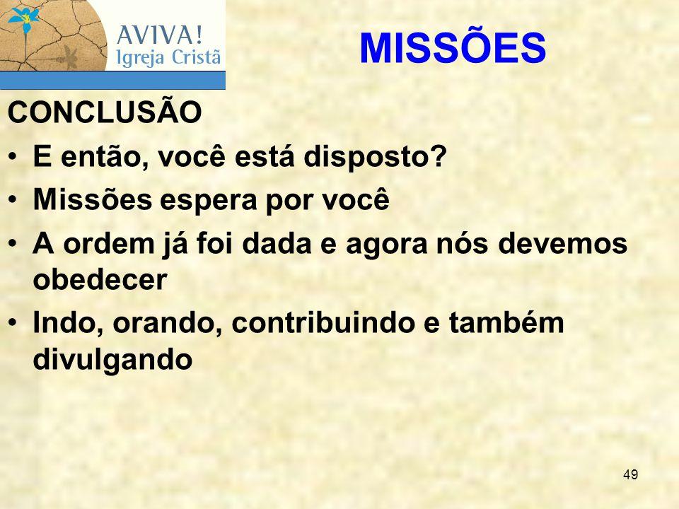 MISSÕES CONCLUSÃO E então, você está disposto Missões espera por você