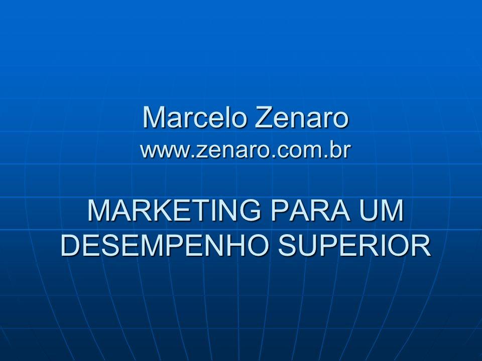 Marcelo Zenaro www.zenaro.com.br MARKETING PARA UM DESEMPENHO SUPERIOR